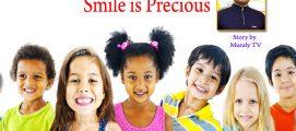 SMILE IS PRECIOUS – STORY